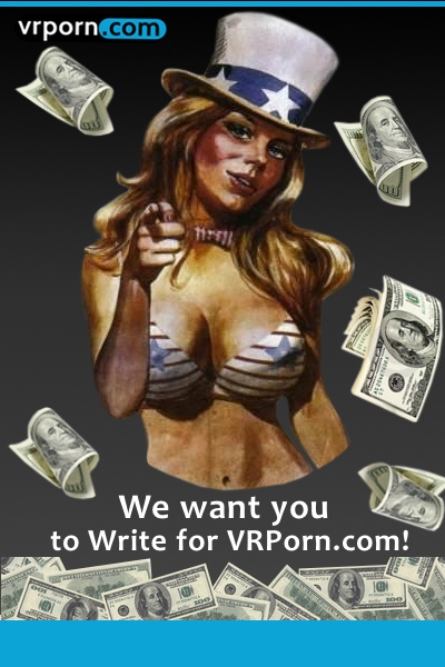 we want you to write for vrporn.com vr porn blog virtual reality standard