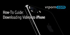 downloading and watching vr porn on iphone apple vr blog virtual reality