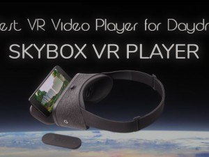best vr video player for google daydream skybox vr blog virtual reality